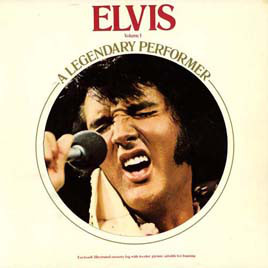 Elvis: A Legendary Performer Vol.1